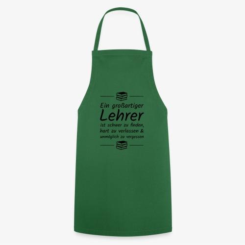 Ein großartiger Lehrer ist schwer zu finden - Kochschürze