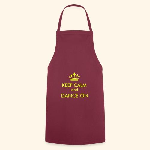 Keep calm and dance on - Kochschürze