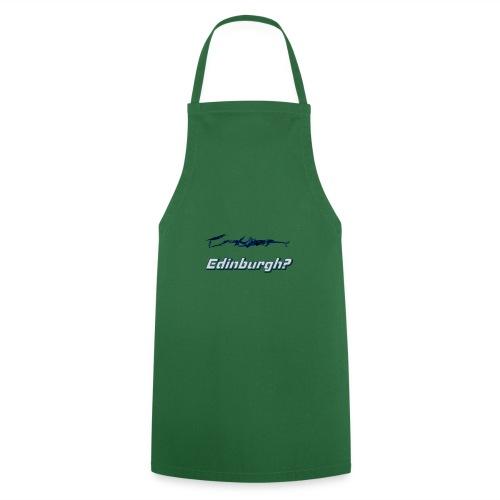 Edinburgh? - Cooking Apron
