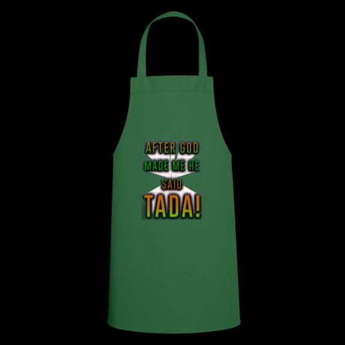 After God made me - Cooking Apron