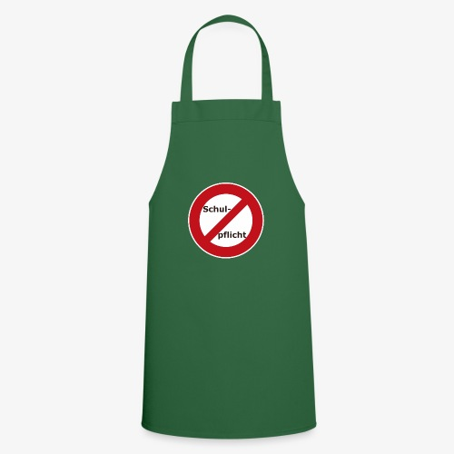 Schulpflicht abschaffen!! - Kochschürze