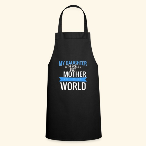 Daughter Best Mother In the World - Cooking Apron