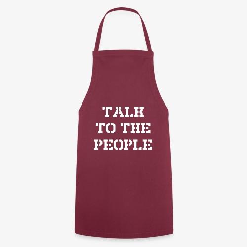 Talk to the people - weiß - Kochschürze