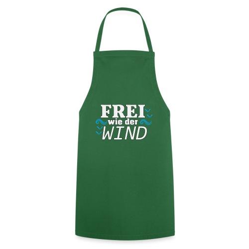 Frei Wie Der Wind - stehe zu Deiner Freiheit - Kochschürze