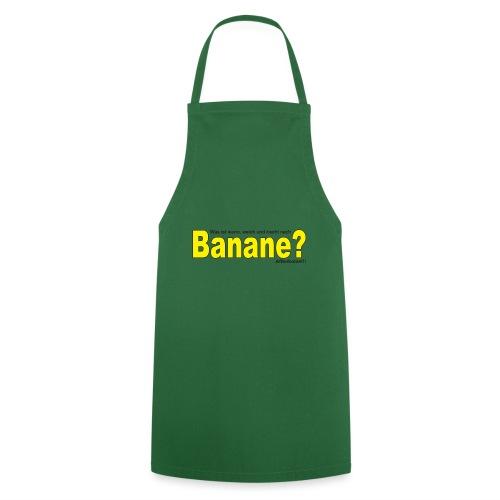 Was ist warm weich und riecht nach Banane? - Kochschürze