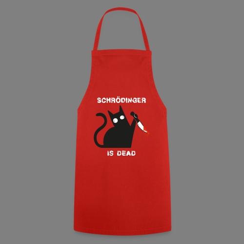 Schrödinger is dead - Kochschürze