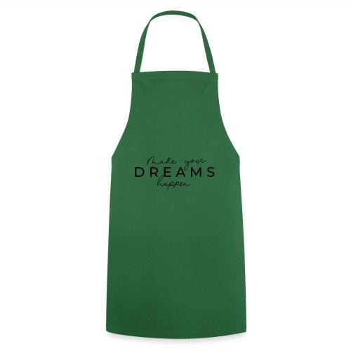 Make your Dreams happen - Tablier de cuisine