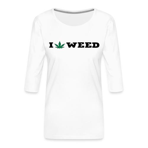 I LOVE WEED - Women's Premium 3/4-Sleeve T-Shirt