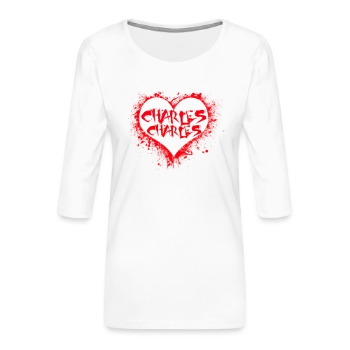 CHARLES CHARLES VALENTINES PRINT - LIMITED EDITION - Women's Premium 3/4-Sleeve T-Shirt