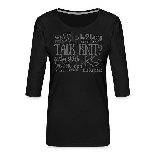 Talk Knit ?, gray - Women's Premium 3/4-Sleeve T-Shirt