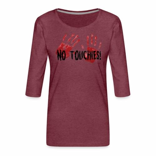 No Touchies 2 Bloody Hands Behind Black Text - Women's Premium 3/4-Sleeve T-Shirt