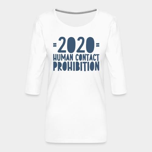 covid prohibition human contact - T-shirt Premium manches 3/4 Femme