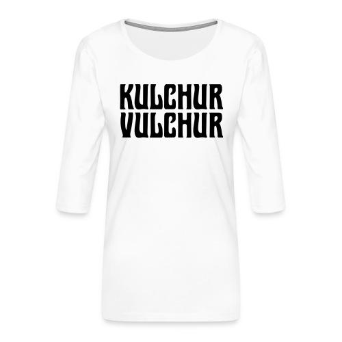 Kulchur Vulchur - Women's Premium 3/4-Sleeve T-Shirt