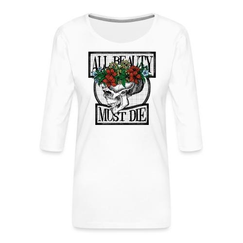 All Beauty must die - Women's Premium 3/4-Sleeve T-Shirt