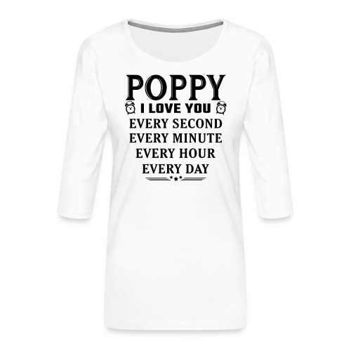 I Love You Poppy - Women's Premium 3/4-Sleeve T-Shirt
