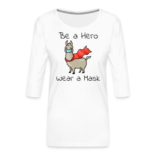 Sei ein Held, trag eine Maske - fight COVID-19 - Frauen Premium 3/4-Arm Shirt