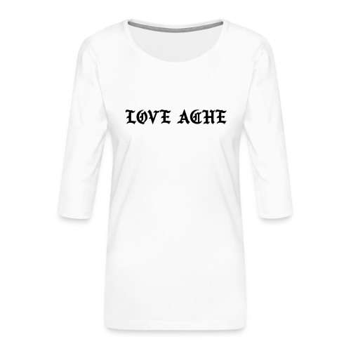 LOVE ACHE - Vrouwen premium shirt 3/4-mouw