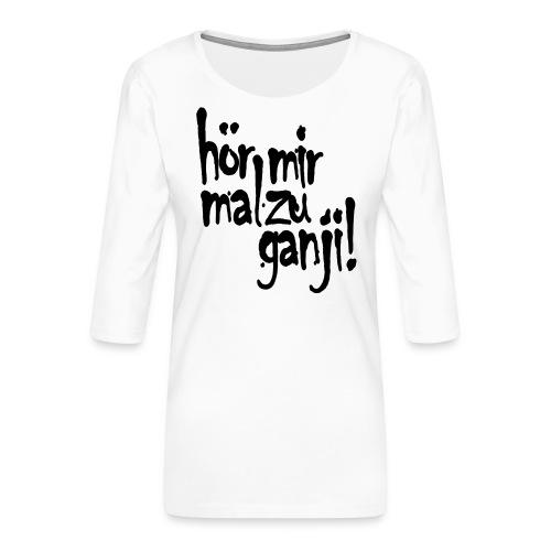 Ganji 2.0 / Der Kultspruch für deine Tasse & mehr - Frauen Premium 3/4-Arm Shirt