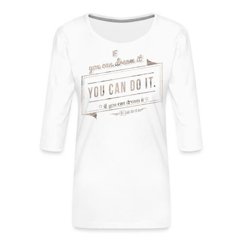 you can do it - Koszulka damska Premium z rękawem 3/4