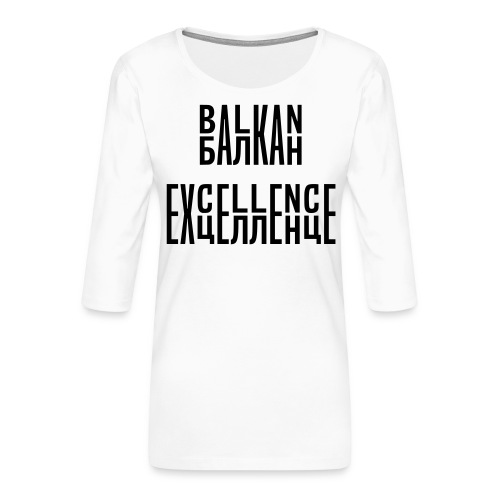 Balkan Excellence vert. - Women's Premium 3/4-Sleeve T-Shirt
