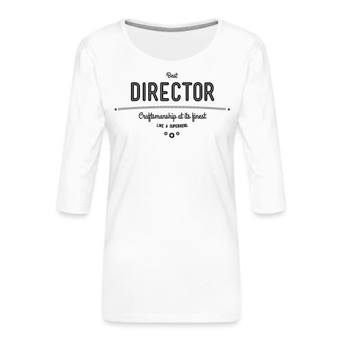 Bester Direktor - Handwerkskunst vom Feinsten, wie - Frauen Premium 3/4-Arm Shirt
