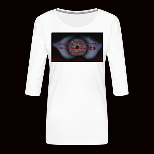 Lakeside PD, Du taler med DD! - Dame Premium shirt med 3/4-ærmer