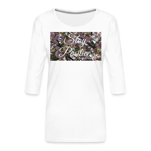 STAY POSITIVE #FRASIMTIME - Maglietta da donna premium con manica a 3/4