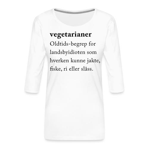 Vegetarianer definisjon - Premium T-skjorte med 3/4 erme for kvinner