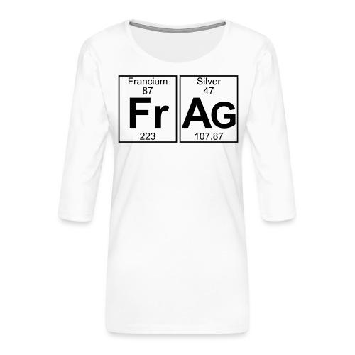 Fr-Ag (frag) - Full - Women's Premium 3/4-Sleeve T-Shirt