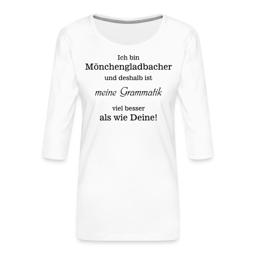 Gladbacher Grammatik - Frauen Premium 3/4-Arm Shirt