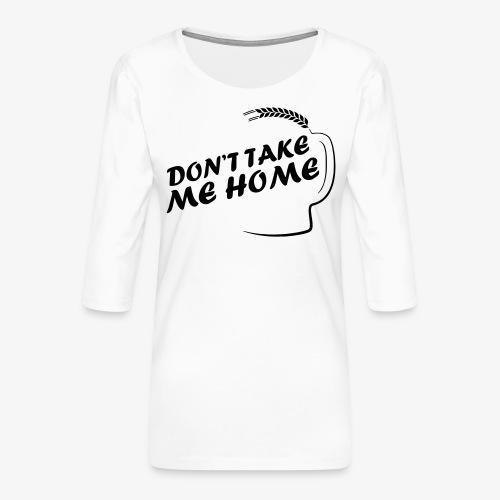 dont_take_me_home - Vrouwen premium shirt 3/4-mouw