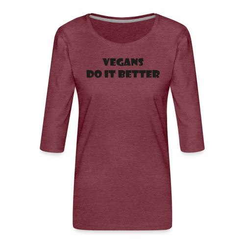 Do it Better - Vrouwen premium shirt 3/4-mouw