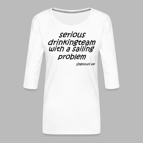 segeln mal anders - Frauen Premium 3/4-Arm Shirt