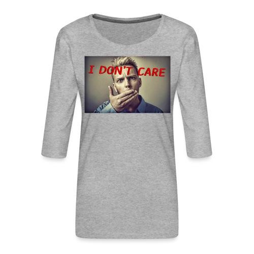 I don't care shirt - Women's Premium 3/4-Sleeve T-Shirt