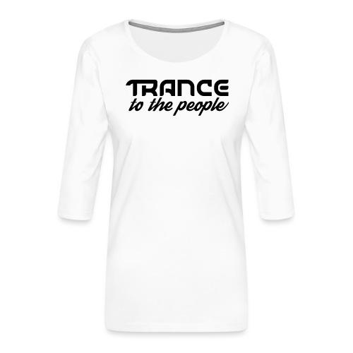 Trance to the People Sort Logo - Dame Premium shirt med 3/4-ærmer