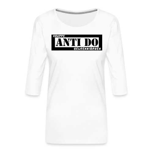 Anti Do - Frauen Premium 3/4-Arm Shirt