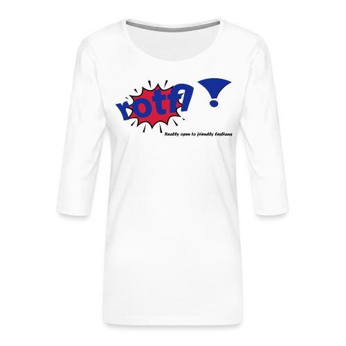 rotfl ! - Naisten premium 3/4-hihainen paita