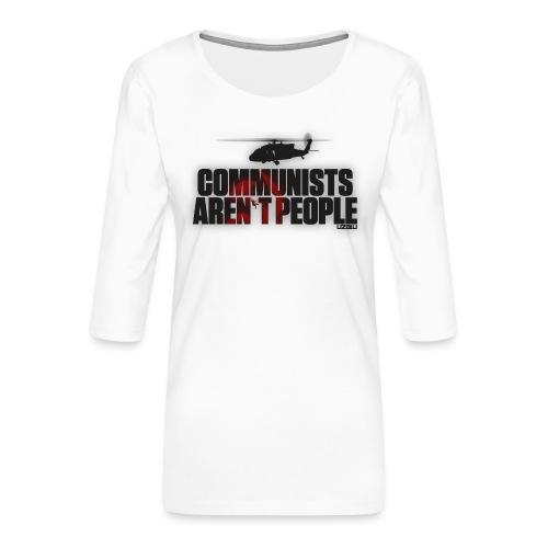 Communists aren't People - Women's Premium 3/4-Sleeve T-Shirt