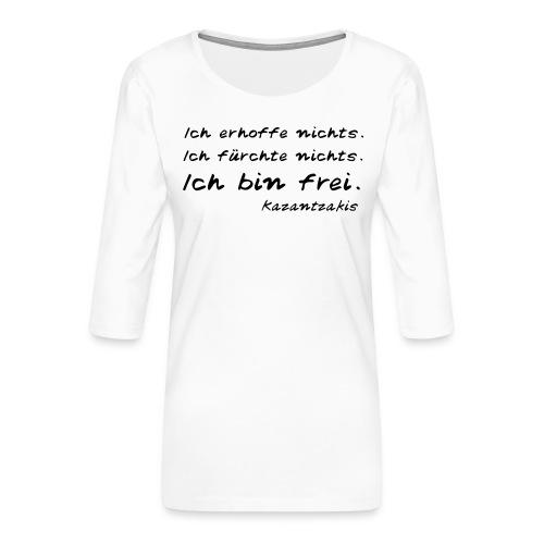 Kazantzakis - Ich bin frei! - Frauen Premium 3/4-Arm Shirt