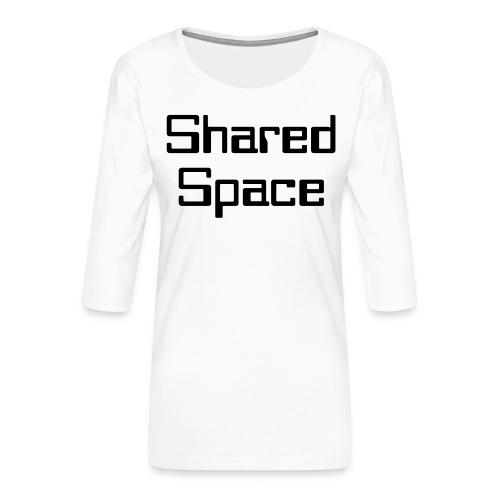 Shared Space - Frauen Premium 3/4-Arm Shirt