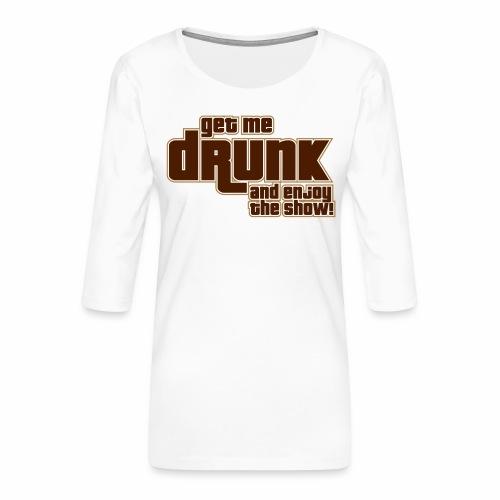 drunk - Maglietta da donna premium con manica a 3/4