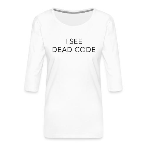i see dead code - Women's Premium 3/4-Sleeve T-Shirt