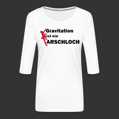 Gravitation Arschloch - Frauen Premium 3/4-Arm Shirt