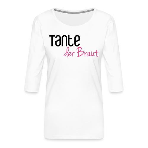 Tante der Braut - Frauen Premium 3/4-Arm Shirt