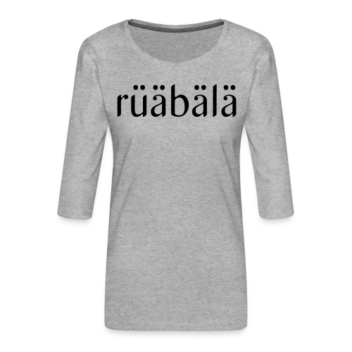 rüäbäla - Frauen Premium 3/4-Arm Shirt