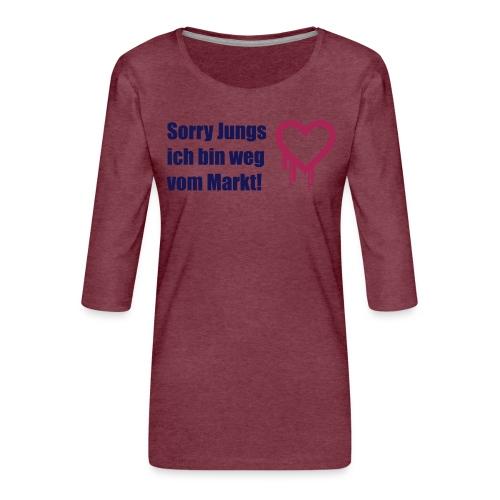 sorry jungs - bin weg vom - Frauen Premium 3/4-Arm Shirt