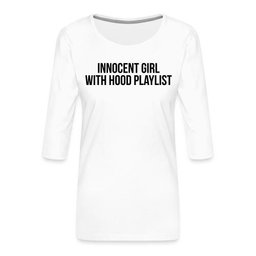 Innocent girl with hood playlist - Women's Premium 3/4-Sleeve T-Shirt