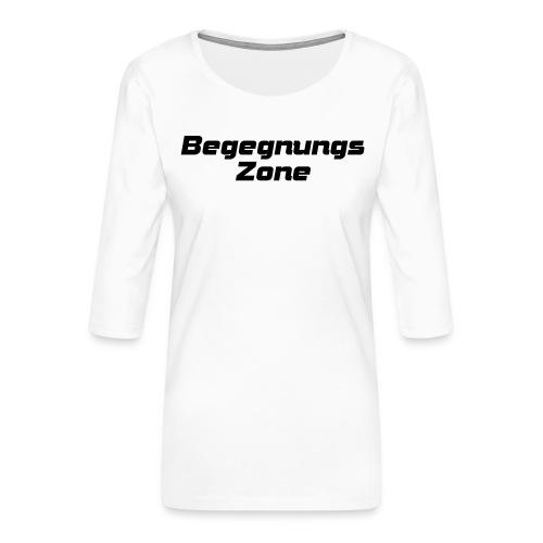 Begegnungszone - Frauen Premium 3/4-Arm Shirt