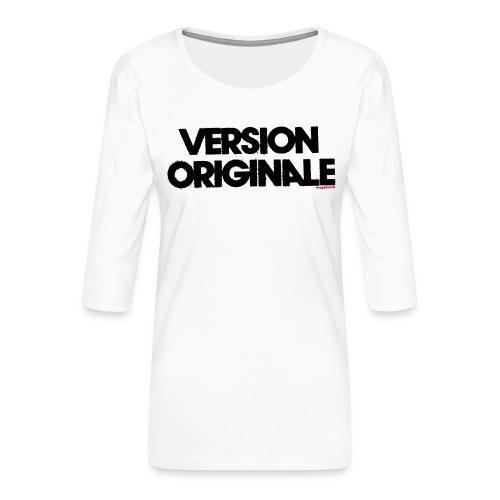 Version Original - T-shirt Premium manches 3/4 Femme