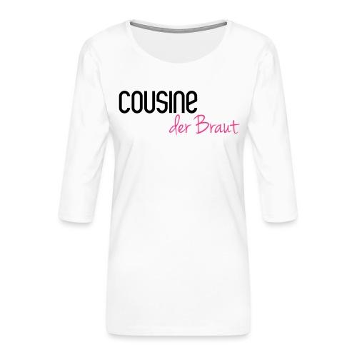 Cousine der Braut - Frauen Premium 3/4-Arm Shirt